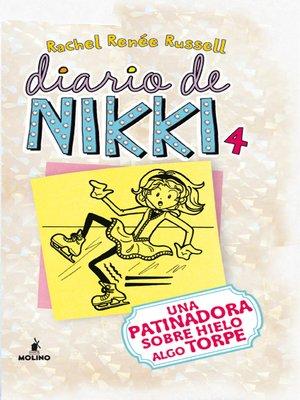 cover image of Diario de Nikki 4. Una patinadora sobre hielo algo torpe