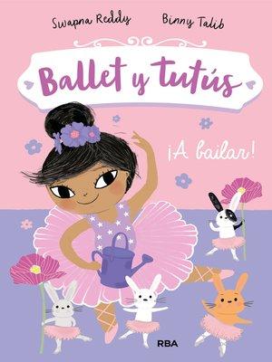 cover image of Ballet y tutús #2. ¡A bailar!