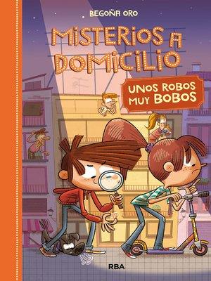 cover image of Unos robos muy bobos