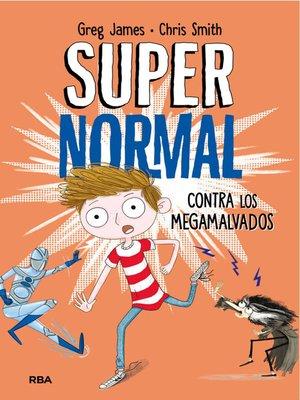 cover image of Supernormal contra los megamalvados