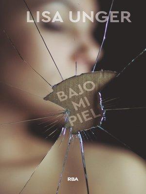 cover image of Bajo mi piel