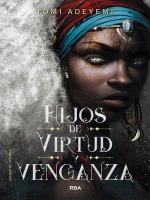 cover image of Hijos de virtud y venganza