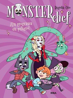 cover image of Monsterchef #3. ¡Un programa en peligro!