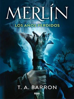 cover image of Merlín. Los años perdidos