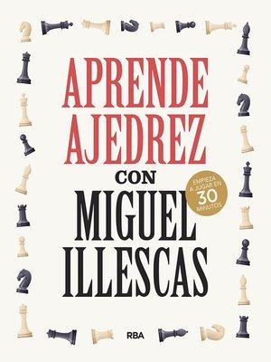cover image of Aprende ajedrez con Miguel Illescas