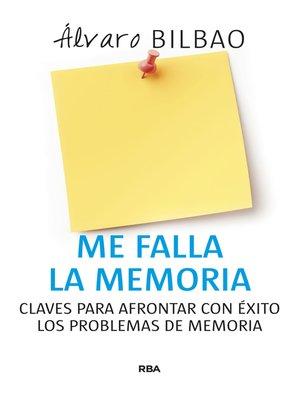 cover image of Me falla la memoria