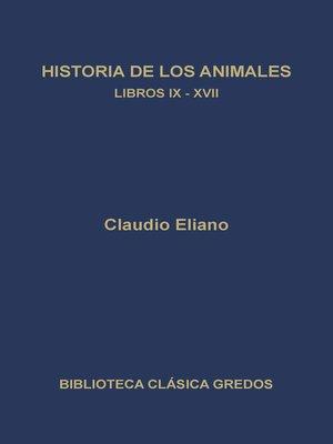 cover image of Historia de los animales. Libros IX-XVII