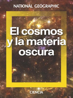 cover image of El cosmos y la materia oscura