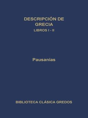 cover image of Descripción de Grecia. Libros I-II