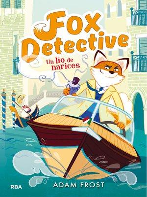 cover image of Fox Detective #2. Un lío de narices