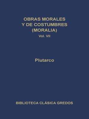 cover image of Obras morales y de costumbres (Moralia) VII