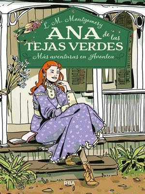 cover image of Ana de las tejas verdes 4. Más aventuras en Avonlea