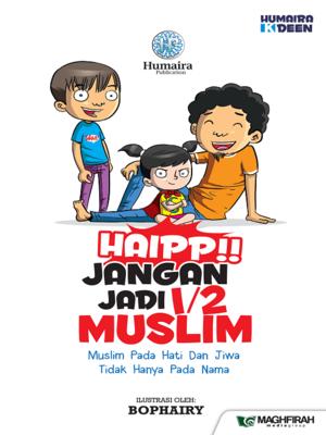 cover image of Haip!! Jangan Jadi 1/2 Muslim
