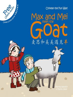 cover image of Max & Mei 麦思和美美遇见羊 (Max and Mei- Meet the Goat)