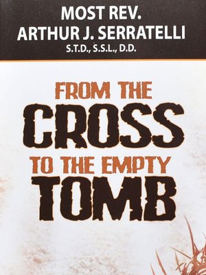 cover image of From the Cross to the Empty Tomb