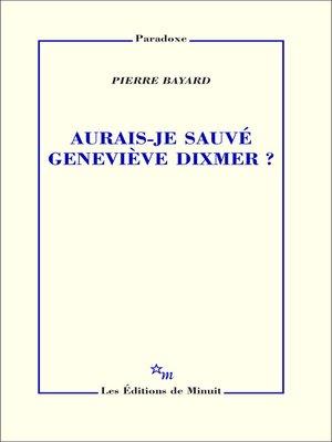 cover image of Aurais-je sauvé Geneviève Dixmer?