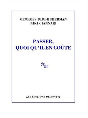 cover image of Passer, quoi qu'il en coûte