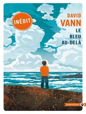 cover image of Le bleu au-delà