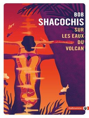 cover image of Sur les eaux du volcan
