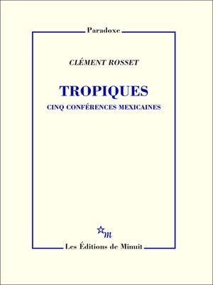 cover image of Tropiques. Cinq conférences mexicaines