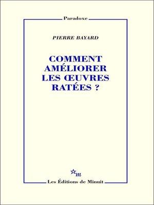cover image of Comment améliorer les œuvres ratées?