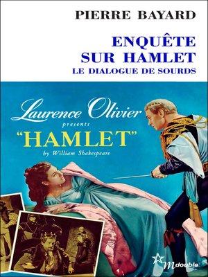 cover image of Enquête sur Hamlet. Le dialogue de sourds