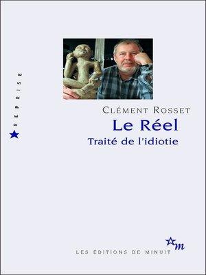 cover image of Le Réel. Traité de l'idiotie