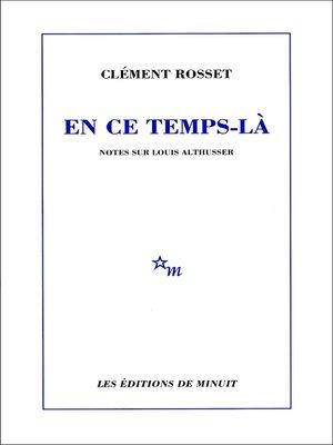cover image of En ce temps-là. Notes sur Louis Althusser