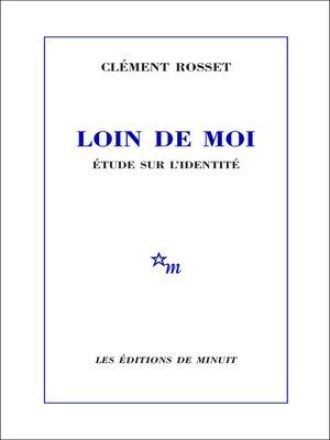 cover image of Loin de moi. Étude sur l'identité