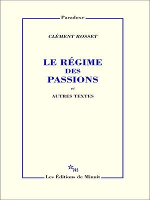 cover image of Le Régime des passions et autres textes