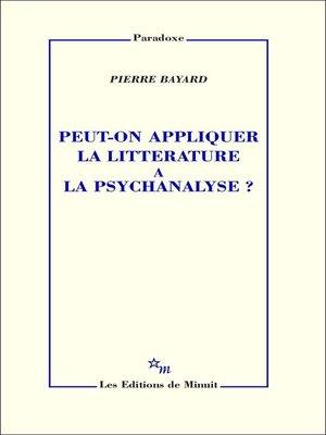 cover image of Peut-on appliquer la littérature à la psychanalyse?