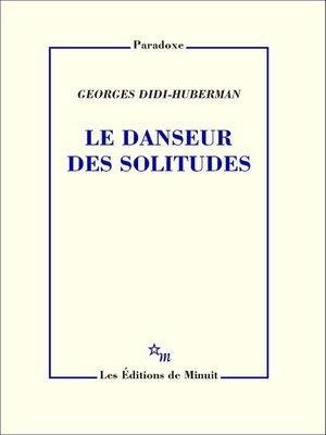 cover image of Le Danseur des solitudes