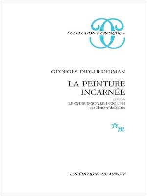 cover image of La Peinture incarnée, suivi de Le Chef-d'uvre inconnu par Honoré de Balzac