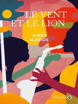 cover image of Le Vent et le lion