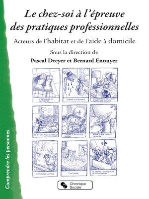 cover image of Le chez-soi à l'épreuve des pratiques professionnelles