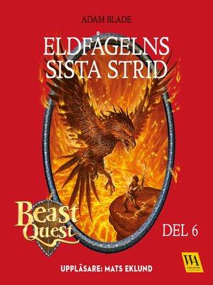 cover image of Beast Quest--Eldfågelns sista strid