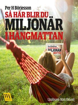 cover image of Så här blir du miljonär i hängmattan