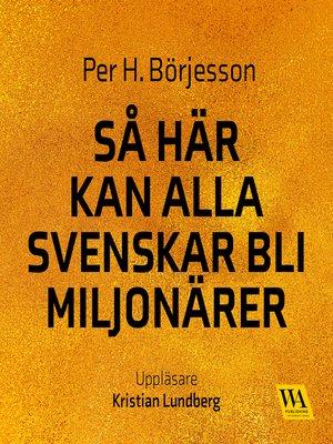 cover image of Så här kan alla svenskar bli miljonärer