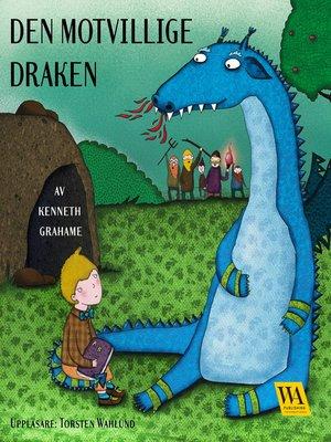 cover image of Den motvillige draken