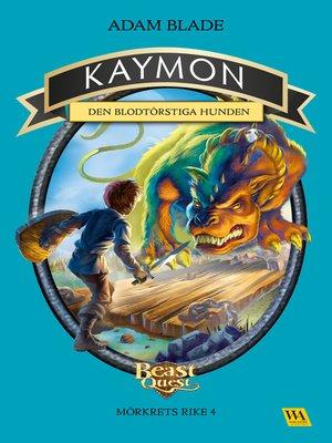 cover image of Kaymon--den blodtörstiga hunden