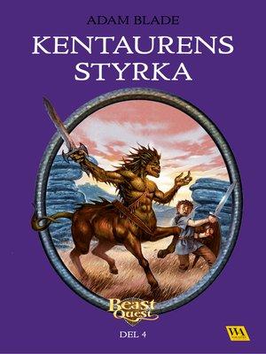 cover image of Beast Quest--Kentaurens styrka