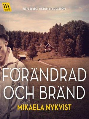 cover image of Förändrad och bränd