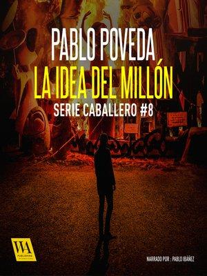 cover image of La idea del millón
