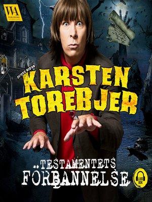 cover image of Karsten Torebjer--Testamentets förbannelse