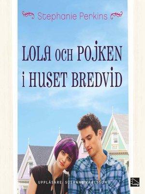 cover image of Lola och pojken i huset bredvid