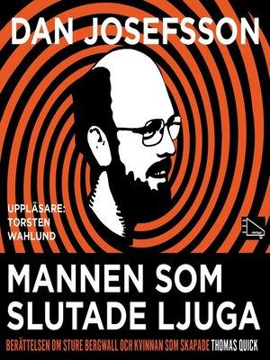 cover image of Mannen som slutade ljuga