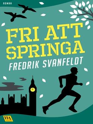 cover image of Fri att springa