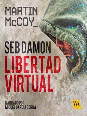 cover image of Seb Damon, Libertad Virtual