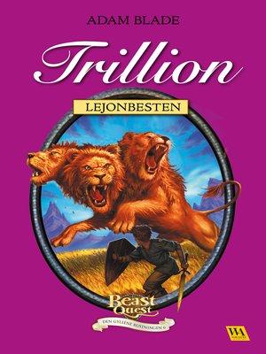 cover image of Trillion--lejonbesten