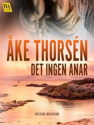 cover image of Det ingen anar